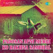 Padosan Apni Murgi Ko Rakhna Sambhal Songs