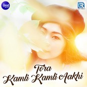 Tora Kamli Kamli Aakhi Song