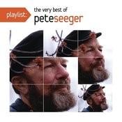 Playlist: The Very Best Of Pete Seeger Songs