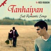 Tanhaiyan - Sad Romantic Songs Songs