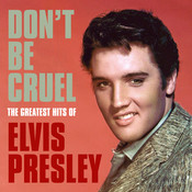 Don T Be Cruel The Greatest Hits Of Elvis Presley Songs Download Don T Be Cruel The Greatest Hits Of Elvis Presley Mp3 Songs Online Free On Gaana Com
