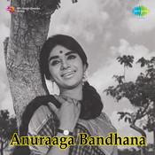Anuraaga Bandhana Songs