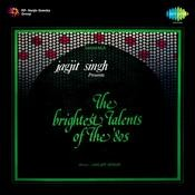 Jagjit Singh Presents The Brightest Talents Songs