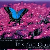 It's All God: A Salute To Isaiah Blunson Songs