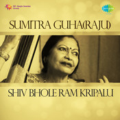 Sumitra Guha Raju Shiv Bhole Ram Kripalu Songs