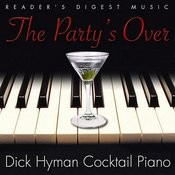 Reader's Digest Music: The Party's Over - Dick Hyman Cocktail Piano Songs