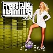 Essential Media Group Presents: Freestyle Beginnings Vol.5 Songs