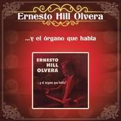 Ernesto Hill Olvera Y El Organo Que Habla Songs