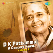 D K Pattammal A Concert Feast Vol 2 Songs