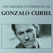 Los Mejores Intrpretes De Gonzalo Curiel Songs