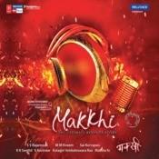 Makkhi Songs