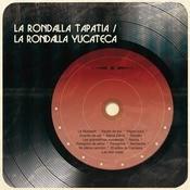 La Rondalla Tapata / La Rondalla Yucateca Songs