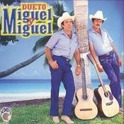 Dueto, Miguel y Miguel Songs