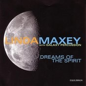 Linda Maxey with Galaxy Percussion - Dreams of the Spirit Songs