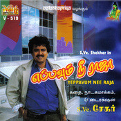 Yeppavum Nee Raja (S.Ve.Shekher) Songs