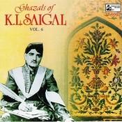 Ghazals Of K.l.saigal - Vol-6 Songs