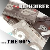 Remember...the 90's Songs