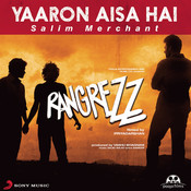 Yaaron Aisa Hai Songs