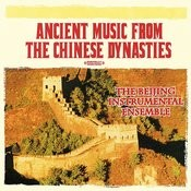 Ancient Music From The Chinese Dynasties (Digitally Remastered) Songs