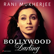 Rani Mukherjee: Bollywood Darling Songs