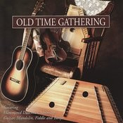 Old Time Gathering Songs
