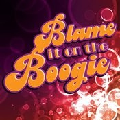 Blame It On The Boogie Songs