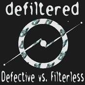 Defiltered: Defective Meets Filterless Remixes Songs
