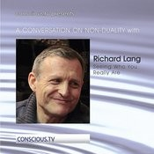A Conversation On Non Duality: Richard Lang - Seeing Who You Really Are Songs