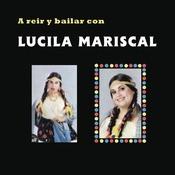 A Rer Y Bailar Con Lucila Mariscal Songs