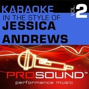 Karaoke - In The Style Of Jessica Andrews, Vol. 2 (Professional Performance Tracks) Songs