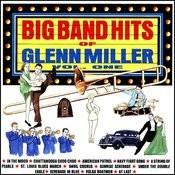 The Big Band Hits Of Glenn Miller - Vol.1 Songs
