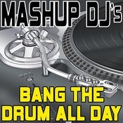 Bang The Drum All Day (Instrumental Mix) [Re-Mix Tool] Song