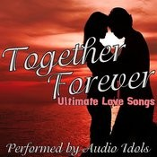 Together Forever - Ultimate Love Songs Songs