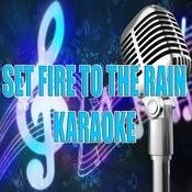 Set Fire To The Rain (Karaoke) Songs