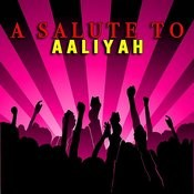 A Salute To Aaliyah Songs