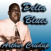 Delta Blues Arthur Crudup Songs