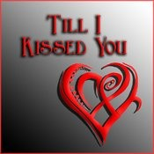 Till I Kissed You Songs