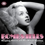 Bombshells: Singing Sirens Of The Silver Screen Songs