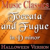 Toccata And Fugue In D Minor (Halloween Version) Songs