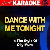Dance With Me Tonight (In The Style Of Olly Murs) Songs