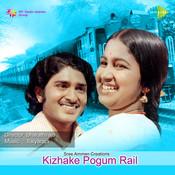Kizhakke Pogum Rail Songs