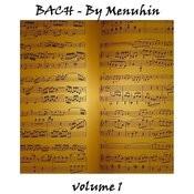 Bach By Menuhin - Volume 1 Songs