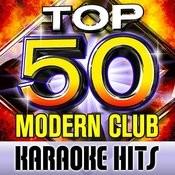 Top 50 Modern Club Karaoke Hits Songs