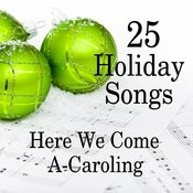 20 Holiday Songs - Here We Come A-Caroling Songs