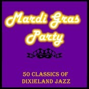 Mardi Gras Party: 50 Classics Of Dixieland Jazz Songs