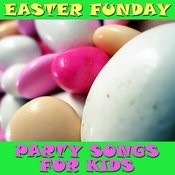 Easter Funday: Party Songs For Kids Songs