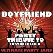 Boyfriend (Party Tribute To Justin Bieber) Songs
