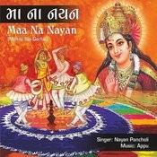 Maa Na Nayan - Mataji Na Garba Songs