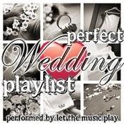 Perfect Wedding Playlist Songs