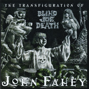 The Transfiguration Of Blind Joe Death (Remastered) Songs